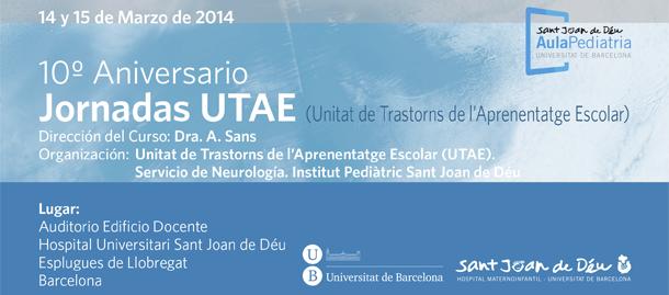 10º Aniversario Jornadas UTAE: Barcelona 14 y 15 de marzo 2014