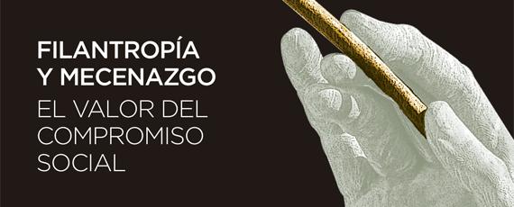 Del 30 de Junio al 2 de Julio: Filantropía y Mecenazgo. El valor del compromiso social