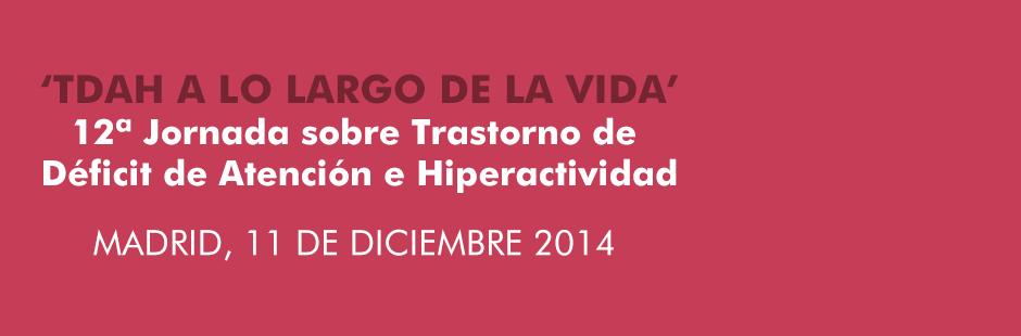 Vídeos XII Jornada sobre TDAH. Madrid, 11 de Diciembre 2014