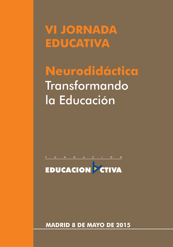 Madrid, 8 de Mayo 2015, VI Jornada Educativa: 'Neurodidáctica. Transformando la Educación'