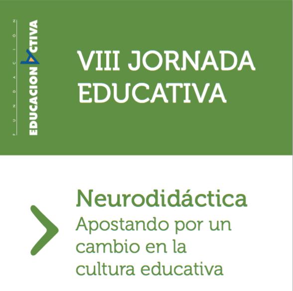 VIII Jornada Educativa. Neurodidáctica. Apostando por un cambio en la cultura educativa: 24 de Mayo 2017