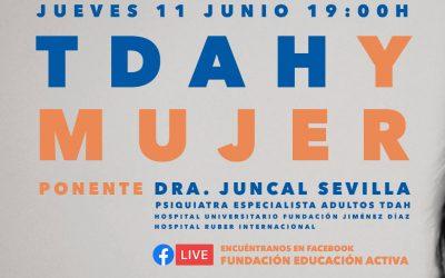 Ciclo TDAH: 'TDAH y Mujer'. Dra. Juncal Sevilla